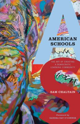 American Schools: The Art of Creating a Democratic Learning Community 9781607092537