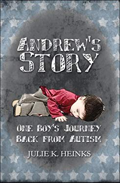 Andrew's Story: One Boy's Journey Back from Autism 9781606109434