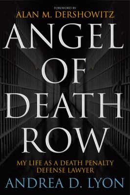 Angel of Death Row: My Life as a Death Penalty Defense Lawyer 9781607144342