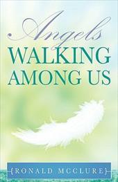 Angels Walking Among Us