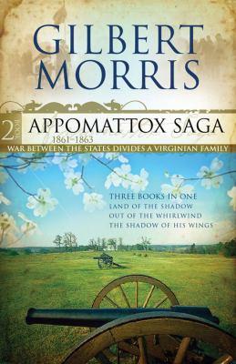 Appomattox Saga, Part 2: 1861-1863 9781602601796