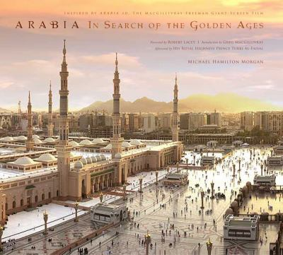 Arabia: In Search of the Golden Ages 9781601090553