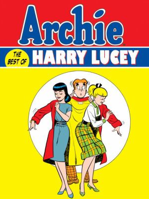 Archie: The Best of Harry Lucey, Volume 1 9781600109935