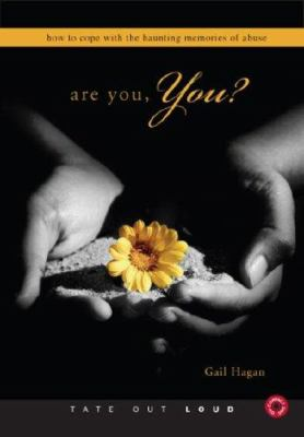Are You, You?: How to Cope with the Haunting Memories of Abuse 9781602476677