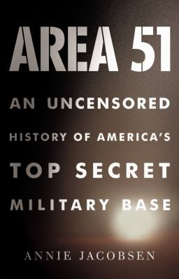 Area 51: An Uncensored History of America's Top Secret Military Base 9781609410896