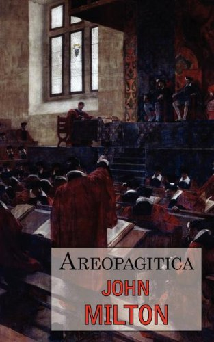 Areopagitica: A Defense of Free Speech - Includes Reproduction of the First Page of the Original 1644 Edition 9781604501513