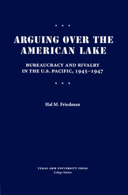 Arguing Over the American Lake 9781603441254