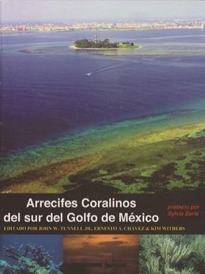 Arrecifes Coralinos del Sur del Golfo de Mexico 9781603447812