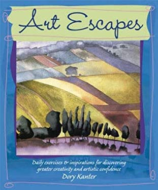 Art Escapes: Daily Exercises and Inspirations for Discovering Greater Creativity and Artistic Confidence 9781600612008