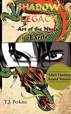 Art of the Ninja: Earth (Shadow Legacy, Book 1) 9781609750398
