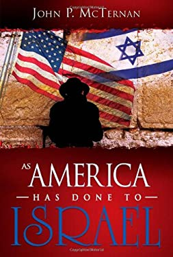 As America Has Done to Israel 9781603740388