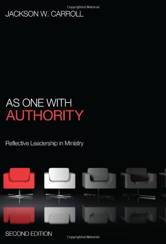 As One with Authority: Reflective Leadership in Ministry 9781608997374