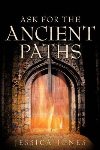 Ask for the Ancient Paths 9781600341816