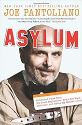 Asylum: Hollywood Tales from My Great Depression: Brain Dis-Ease, Recovery, and Being My Mother's Son 13189467