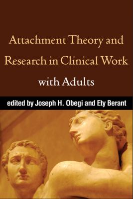 Attachment Theory and Research in Clinical Work with Adults 9781606239285
