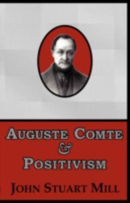Auguste Comte & Positivism 9781604505245