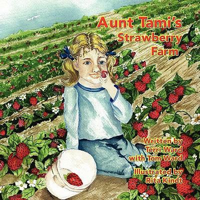 Aunt Tami's Strawberry Farm 9781606939352