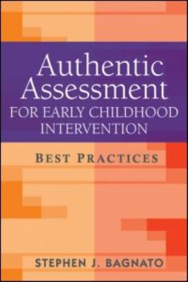 Authentic Assessment for Early Childhood Intervention: Best Practices 9781606232507