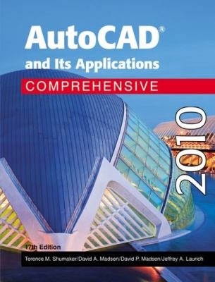 AutoCAD and Its Applications Comprehensvie 2010 9781605251639