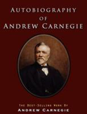 Autobiography of Andrew Carnegie 9781609421984