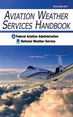 Aviation Weather Services Handbook 9781602399440