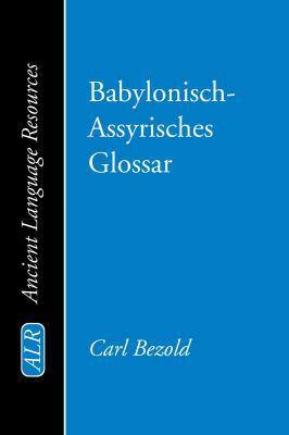 Babylonisch-Assyrisches Glossar 9781606081457