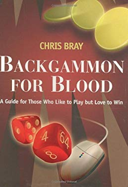 Backgammon for Blood: A Guide for Those Who Like to Play But Love to Win 9781602391840
