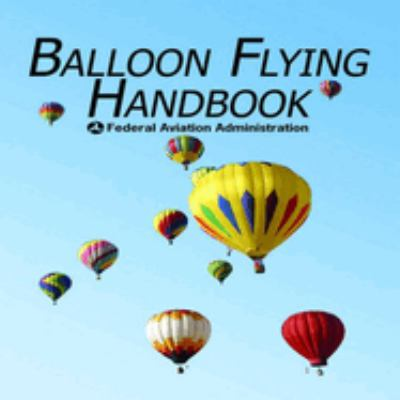 Balloon Flying Handbook 9781602390690