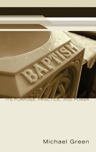 Baptism: Its Purpose, Practice, and Power