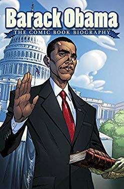 Barack Obama: The Comic Book Biography 9781600105302