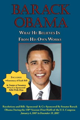 Barack Obama: What He Believes in - From His Own Works 9781604501179