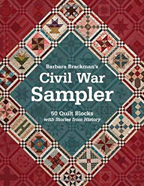 Barbara Brackman's Civil War Sampler: 50 Quilt Blocks with Stories from History 9781607055662