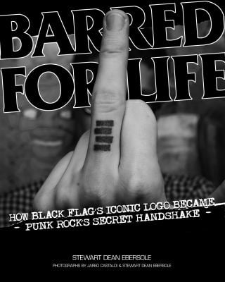 Barred for Life: How Black Flag's Iconic LOGO Became Punk Rock's Secret Handshake 9781604863949