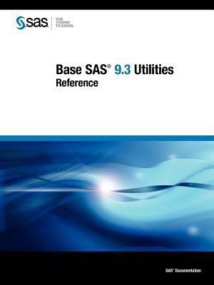 Base SAS 9.3 Utilities: Reference 9781607649052