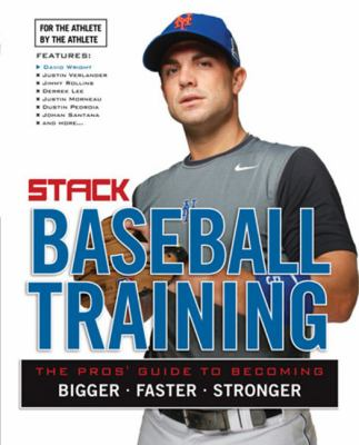 Stack Presents Baseball Training: For the Athlete, by the Athlete 9781600783661