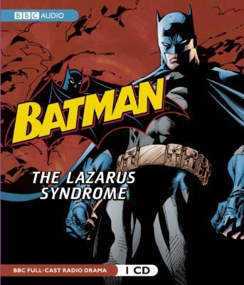 Batman: The Lazarus Syndrome: A BBC Full-Cast Radio Drama