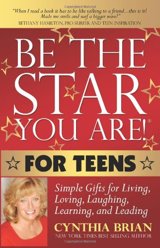 Be the Star You Are! for Teens: Simple Gifts for Living, Loving, Laughing, Learning, and Leading 9781600376320