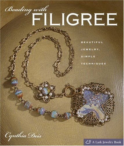 Beading with Filigree: Beautiful Jewelry, Simple Techniques 9781600591877