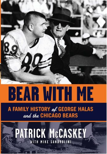 Bear with Me: A Family History of George Halas and the Chicago Bears 9781600781285