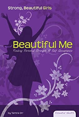 Beautiful Me: Finding Personal Strength & Self Acceptance