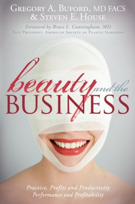Beauty and the Business: Practice, Profits and Productivity, Performance and Profitability 9781600377143