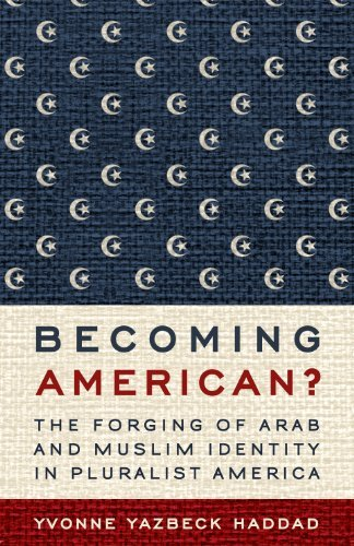 Becoming American?: The Forging of Arab and Muslim Identity in Pluralist America 9781602584068