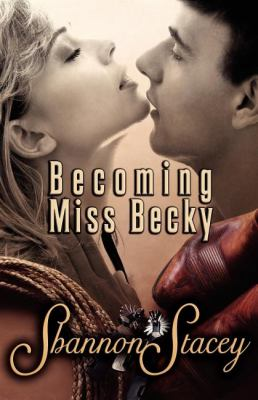 Becoming Miss Becky 9781605043142
