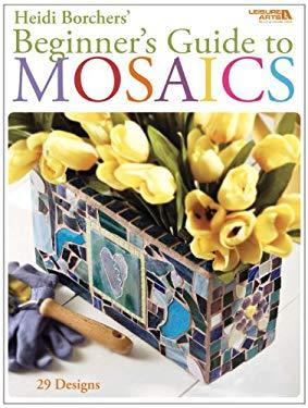 Beginner's Guide to Mosaics 9781601402301