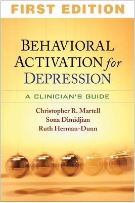 Behavioral Activation for Depression: A Clinician's Guide 9781606235157