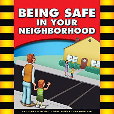 Being Safe in Your Neighborhood 9781609543709