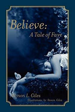 Believe-A Tale of Faye 9781609118983