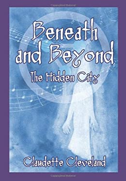 Beneath and Beyond the Hidden City 9781609114732