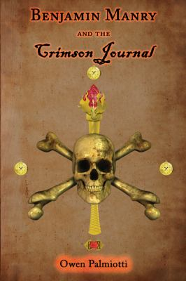 Benjamin Manry and the Crimson Journal: Book Two of the Adventures of Benjamin Manry 9781604945423