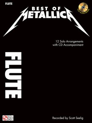 Best of Metallica for Flute: 12 Solo Arrangements with CD Accompaniment 9781603781145
